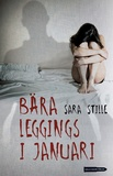 Bära leggings i januari av Sara Stille