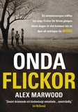 Onda Flickor av  Alex Marwood